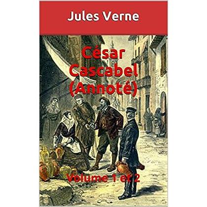 César Cascabel (Annoté): Volume 1 et 2