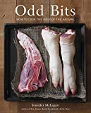 Odd Bits: How to Cook the Rest of the Animal [A Cookbook]