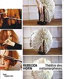 Rebecca Horn - Théâtre des métamorphoses