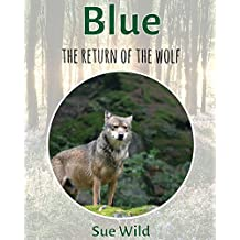 Blue: the return of the wolf (Mammals Book 5)