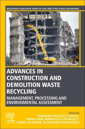 Advances in Construction and Demolition Waste Recycling: Management, Processing and Environmental Assessment (Woodhead Publishing Series in Civil and Structural Engineering) - Engineering Management Civil