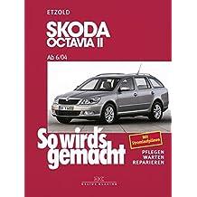 So wird's gemacht. Skoda Octavia II. Von 6/04 bis 1/13: pflegen - warten - reparieren