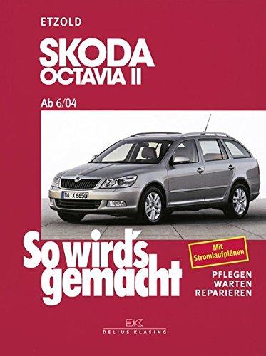 Skoda Octavia II von 6/04 bis 1/13: So wird\'s gemacht - Band 142