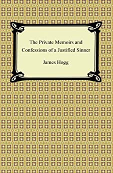 an analysis of private memoirs and confessions of a justified sinner by james hogg James hogg's literary masterpiece, the private memoirs and confessions of a justified sinner, hereinafter referred to as confessions, shows attention to the accuracy of the history of scotland, the radical scottish presbyterianism of the seventeenth and early eighteenth centuries, the scottish countryside, and the city of.