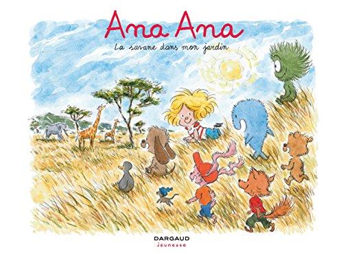 Ana Ana - tome 9 - Savane dans mon jardin (La) par Dormal Alexis
