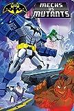 Mechs Vs Mutants (Batman)