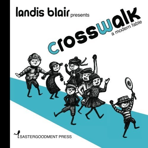 Crosswalk by Landis Blair (2012-03-14)