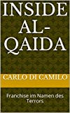 Inside Al-Qaida: Franchise im Namen des Terrors
