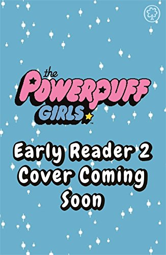 The Powerpuff Girls Early Reader: Buttercup's Princess Problem: Book 2 (Powerpuff Girls-reader)