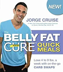 The Belly Fat Cure Quick Meals: Lose 4 to 9 lbs. a week with on-the-go CARB SWAPS by Jorge Cruise (2011-12-27)