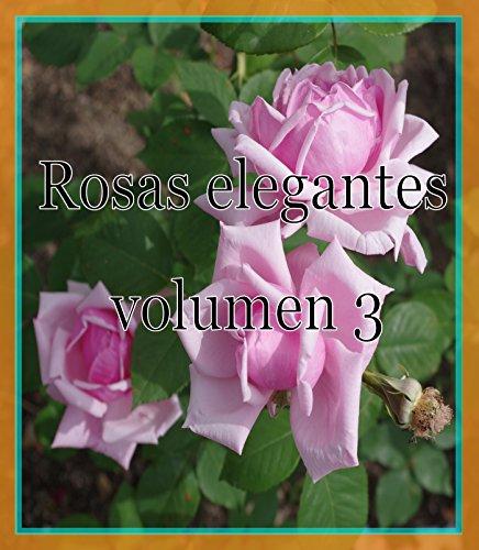 Descargar Libro Rosas elegantes volumen 3 de takao sumita
