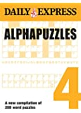 The Daily Express: Alphapuzzles 4 (Daily Express Puzzle Books)