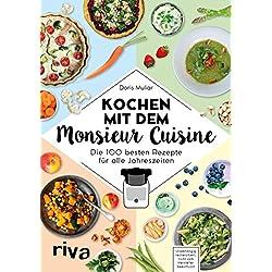 Kochen mit dem Monsieur Cuisine: Die 100 besten Rezepte für alle Jahreszeiten (German Edition)