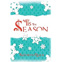 [(Tis the Season)] [By (author) Kathryn Quick] published on (December, 2012)