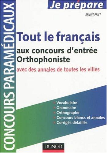 Tout le français au concours d'entrée Orthophoniste : Vocabulaire, orthographe, grammaire par Benoît Priet