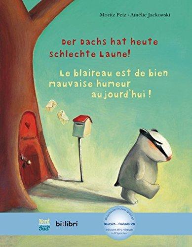 Der Dachs hat heute schlechte Laune! Kinderbuch Deutsch-Französisch