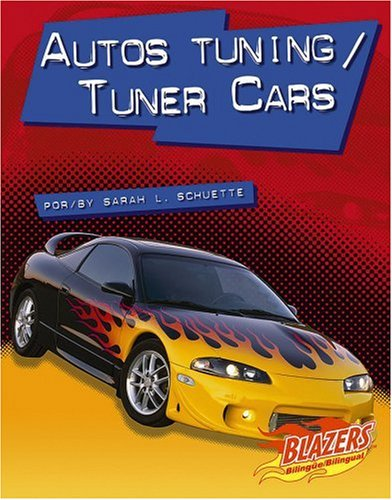 Autos Tuning/Tuner Cars (Blazers Bilingual) por Sarah L. Schuette