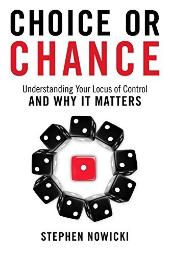 Choice or Chance: Understanding Your Locus of Control and Why It Matters by Stephen Nowicki Jr (2016-05-17) thumbnail