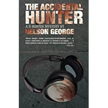 The Accidental Hunter (A D Hunter Mystery) by Nelson George (2015-03-03)