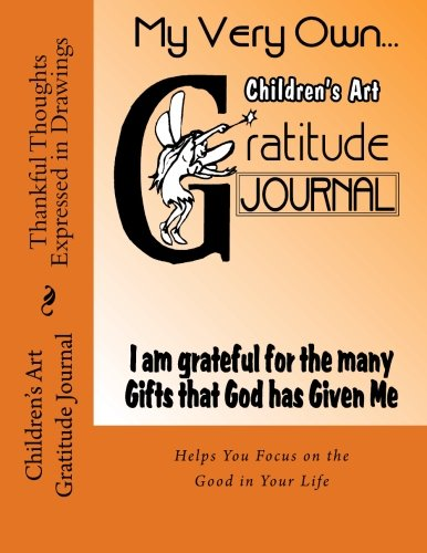 Children's Art Gratitude Journal: Thankful Thoughts Expressed in Drawings (Blank Books by Cover Creations)