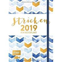 Stricken – Mein Wochenplaner 2019: Praktische Extras: Maschenproben-Labels, Nadelmaß und mehr