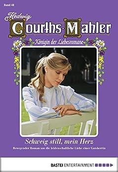 Hedwig Courths-Mahler - Folge 048: Schweig still, mein Herz