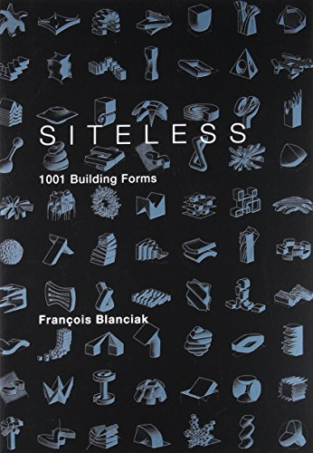 SITELESS: 1001 Building Forms (The MIT Press) por Francois Blanciak