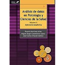 Análisis de Datos en Psicología y Ciencias de la Salud. Volumen II: Inferencia Estadística (EOS Universitaria)
