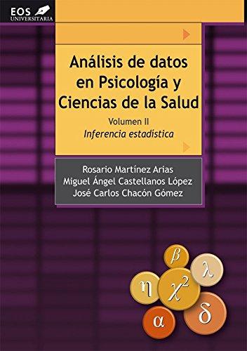 Análisis de Datos en Psicología y Ciencias de la Salud. Volumen II: Inferencia Estadística (EOS Universitaria) por Rosario Martínez Arias
