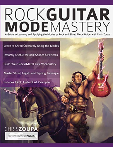 965c32fe6d2b Rock Guitar Mode Mastery: A Guide to Learning and Applying the Guitar Modes  to Rock and Shred Metal with Chris Zoupa