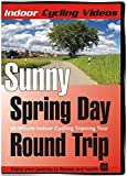 Indoor Cycling - Sunny Spring Day Round Trip (49-minute training DVD)