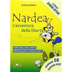 Nardea. L'avventura della libertà. Percorso educativo per ragazzi e adolescenti. Con CD Audio