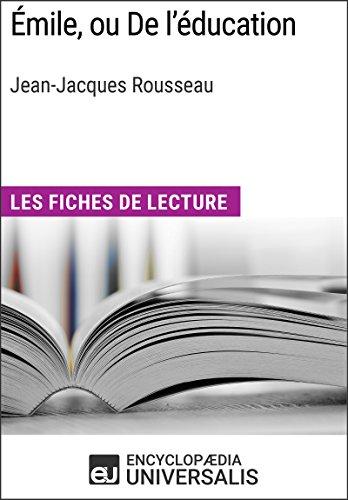 Émile, ou De l'éducation de Jean-Jacques Rousseau: Les Fiches de lecture d'Universalis