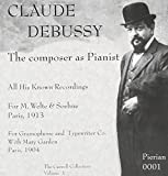 Claude Debussy : The composer as Pianist [Import USA]