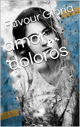 amor dolorós (Catalan Edition) por Favour Gloria