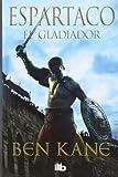 El gladiador (Espartaco 1) (B DE BOLSILLO)