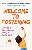 Welcome to Fostering: A Guide to Becoming and Being a Foster Carer