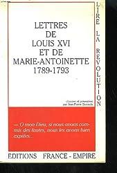 Lettres de Louis XVI et de Marie-Antoinette : 1789-1793