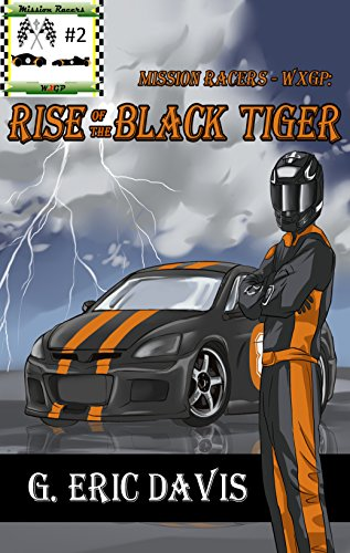 Rise Black Tiger (Mission Racers – WXGP: Rise of the Black Tiger (English Edition))