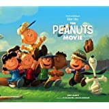 The Art and Making of The Peanuts Movie (Kingpins)