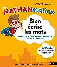 Français : bien écrire les mots au CE1 et CE2 - Nathan Malins - 7/9 ans par Isabelle Petit-Jean