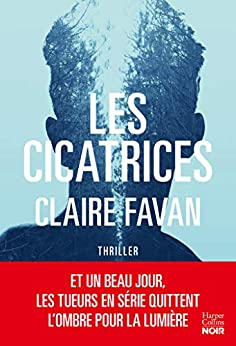 Les cicatrices : le nouveau thriller de la plus machiavélique des autrices du genre (HarperCollins) par [Favan, Claire]