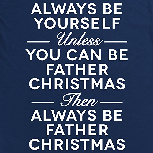 Always Be Father Christmas T-Shirt, Herren Dunkelblau