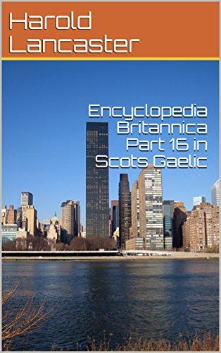 Encyclopedia Britannica Pàirt 16 ann an Gàidhlig na h-Alba (Scots_gaelic Edition)