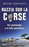 Razzia sur la Corse - Des plasticages à la folie spéculative