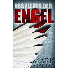 Das Flehen der Engel: Psychothriller (Lewis Schneider 2)
