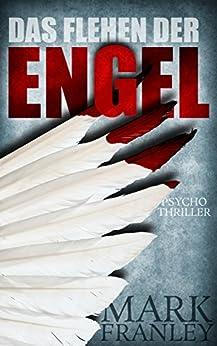 Das Flehen der Engel: Psychothriller (Lewis Schneider 2) von [Franley, Mark]