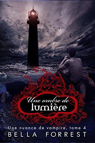 Une nuance de vampire 4: Une ombre de lumiere