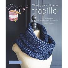 Tricot y ganchillo con trapillo (Larousse - Libros Ilustrados/ Prácticos - Ocio Y Naturaleza