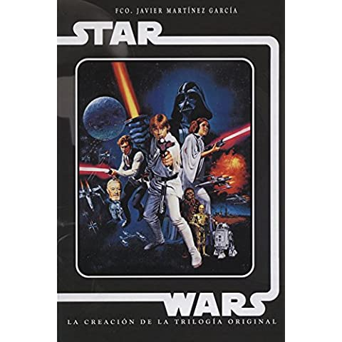 Star Wars. La Creación De La Trilogía Original
